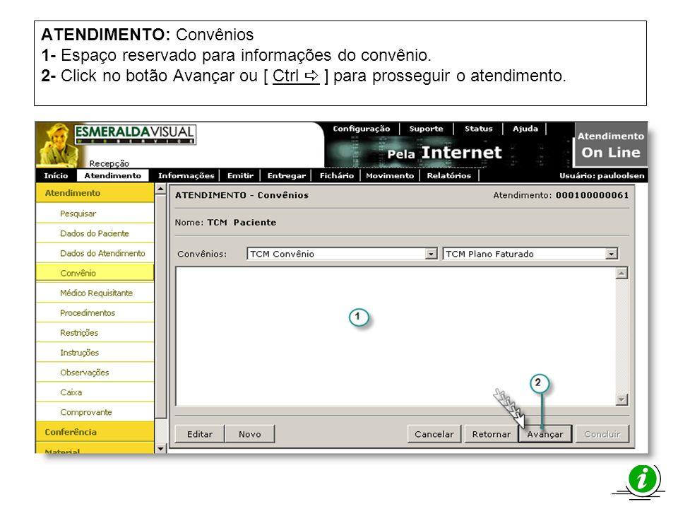 ATENDIMENTO: Convênios 1- Espaço reservado para informações do convênio. 2- Click no botão Avançar ou [ Ctrl a ] para prosseguir o atendimento.